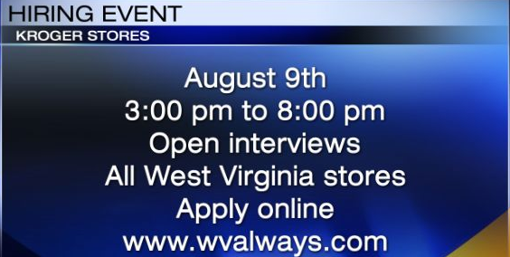 NOW HIRING: Kroger to Hold Open Interviews at WV Locations