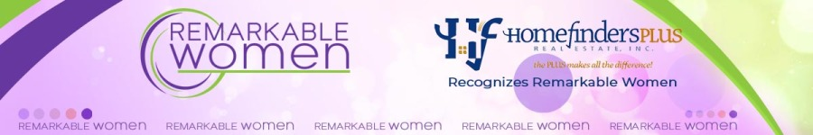 Remarkable Women Contest recognized by Homefinders Plus Real Estate